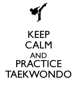 keep-calm-and-practice-taekwondo-5